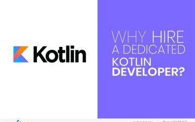 Why Hire a Dedicated Kotlin Developer?